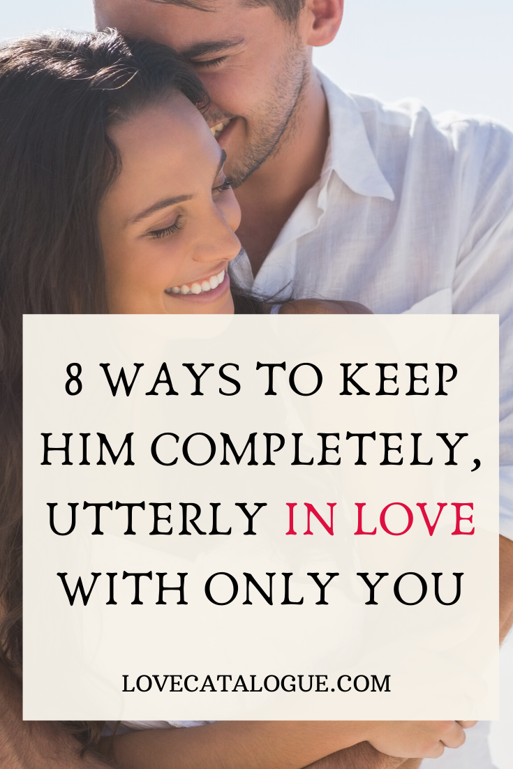 how to keep a man in love with you